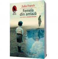 Femeia din amiaza - Julia Franck