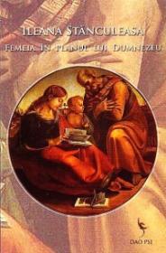 Femeia in planul lui Dumnezeu - Ileana Stanculeasa