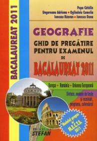 GEOGRAFIE - Ghid de pregatire pentru Bacalaureat 2011 - Popa Catalin, Ungureanu Adriana, Olindoiu Camelia, Ionescu Razvan, Ionescu Dana
