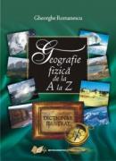 Geografie fizica de la A la Z - dictionar ilustrat - Gheorghe Romanescu