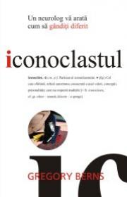 Iconoclastul - Gregory Berns