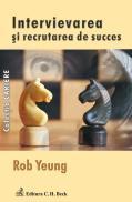 Intervievarea si recrutarea de succes - Yeung Rob