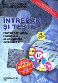 Intrebari si teste pentru obtinerea permisului de conducere categoria B 2011 - Dan Teodorescu, Corneliu Ionescu