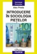 Introducere in sociologia pietelor - Alex Preda