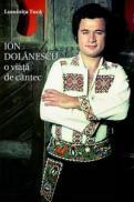 Ion Dolanescu - O viata de cantec - Luminita Tuca