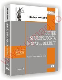Justitie si jurisprudenta in statul de drept - Steluta Ionescu