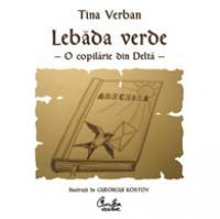 Lebada Verde. O copilarie in Delta - Tina Verban
