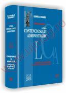 Legea contenciosului administrativ - comentata si adnotata - cu legislatie, jurisprudenta si doctrina - Gabriela Bogasiu