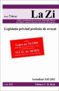Legislatia privind profesia de avocat (actualizat la 5.03.2011). Cod 432 - Editie coordonata de avocat dr. Florea Gheorghe - presedintele Uniunii Nationale a Barourilor din Romania