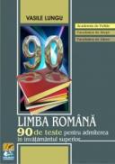 Limba romana 90 de teste pentru admiterea in invatamantul superior - Vasile Lungu