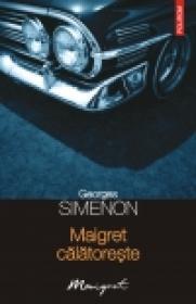 Maigret calatoreste - Georges Simenon