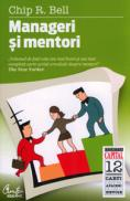 Manageri si mentori  - Chip R. Bell