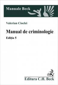 Manual de criminologie. Editia 5 - Cioclei Valerian