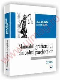 Manualul grefierului din cadrul parchetelor - Maria Solomon, Anca Calin