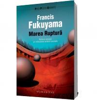 Marea Ruptura - Francis Fukuyama