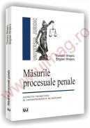 Masurile procesuale penale - Aspecte teoretice si jurisprudenta in materie - Theodor Mrejeru  , Bogdan Mrejeru