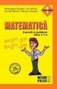 Matematica. Exercitii si probleme. Clasa a V-a, semestrul I 2010-2011 - Gheorghe Drugan, Ion Ghica, Cornel Moroti, Marius Giurgiu
