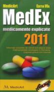 MedEx 2011. Medicamente explicate 2011 - Dr. Marius Negru, Dr. Marius Samoila, Dr. Anghel Laviniu