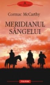 Meridianul singelui - Cormac McCarthy