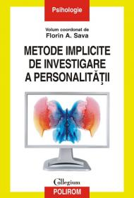 Metode implicite de investigare a personalitatii - Florin A. Sava (coord. )