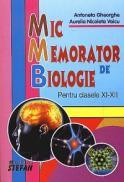 Mic memorator de biologie, pentru clasele XI-XII - Antoneta Gheorghe, Aurelia Nicoleta Voicu
