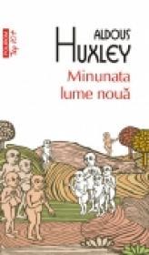 Minunata lume noua (editia 2011) - Aldous Huxley