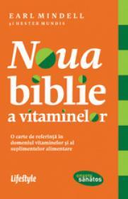 Noua biblie a vitaminelor - Earl Mindell, Hester Mundis