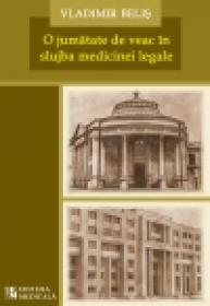 O jumatate de veac in slujba medicinei legale - Vladimir Belis