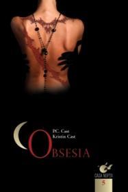 Obsesia - P.c. Cast, Kristin Cast