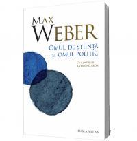 Omul de stiinta si omul politic - Max Weber