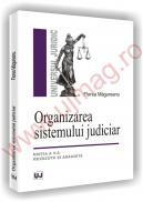 Organizarea sistemului judiciar - Editia a V-a revazuta si adaugita - Florea Magureanu