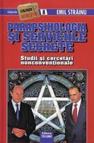 Parapsihologia si serviciile secrete. Studii si cercetari nonconventionale. Mica enciclopedie - Emil Strainu