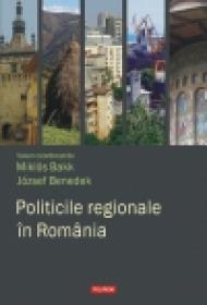 Politicile regionale in Romania - Miklos Bakk (coord. ), Jozsef Benedek (coord. )