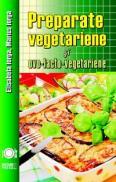 Preparate vegetariene si ovo-lacto-vegetariene - Elisabeta Iorga, Marius Iorga