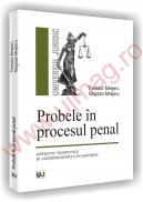 Probele in procesul penal - Aspecte teoretice si jurisprudenta in materie - Theodor Mrejeru  , Bogdan Mrejeru