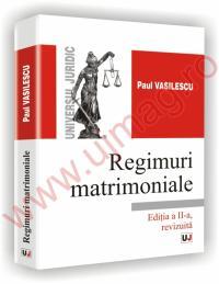 Regimuri matrimoniale. Partea generala. Editia a II-a revizuita - Paul Vasilescu