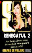 SAS 118: Renegatul Vol. 2 - Gerard de Villiers