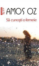 Sa cunosti o femeie (ed. 2011) - Amos Oz