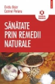 Sanatate prin remedii naturale - Ovidiu Bojor, Catrinel Perianu