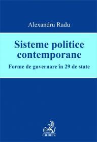 Sisteme politice contemporane. Forme de guvernare in 29 de state - Radu Alexandru