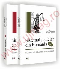 Sistemul judiciar din Romania. Culegere de acte normative (1859-1989) - 2 volume - Sorin Popescu  , Dan Lupascu
