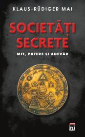 Societati secrete. Mit, putere si adevar - Klaus Rudiger Mai