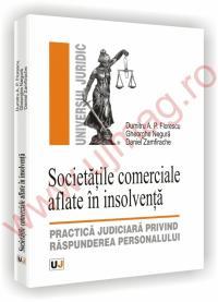 Societatile comerciale aflate in insolventa - Dumitru A. P. Florescu, Daniel Zamfirache, Gheorghe Negura