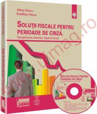 Solutii fiscale pentru perioade de criza. - Reorganizarea afacerilor. Aspecte fiscale - Emilian Duca, Alina Duca