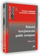 Statutul functionarului public european - Editia a II-a - Verginia Vedinas  , Constanta Calinoiu