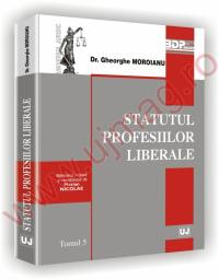 Statutul profesiilor liberale - Gheorghe Moroianu