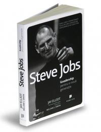 Steve Jobs. iLeadership pentru o noua generatie - Jay Elliot, William S. Simon