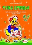 Taina literelor. Carte de perspicacitate, pentru desenat, colorat si invatat - 5-7 ani - Silvia Draghicescu
