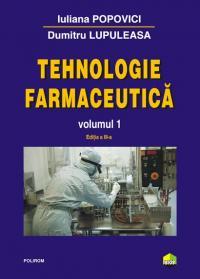 Tehnologie farmaceutica. Volumul I (ed.2011) - Dumitru Lupuleasa, Iuliana Popovici