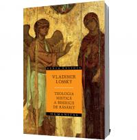Teologia mistica a Bisericii de Rasarit - Vladimir Lossky